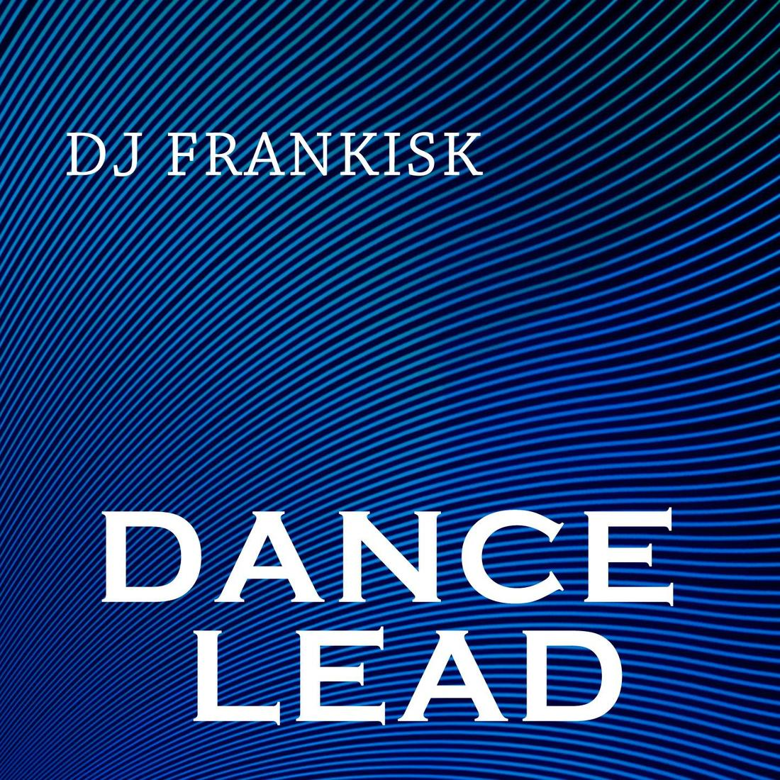 Dance Lead - DJ Frankisk - 专辑 - 网易云音乐