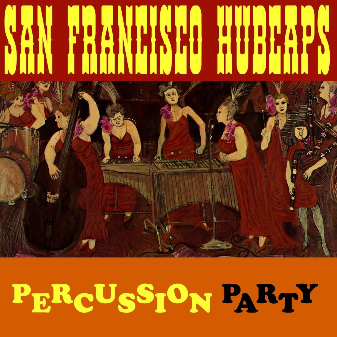 Percussion Party - The San Francisco Hubcaps - 专辑 - 网易云音乐